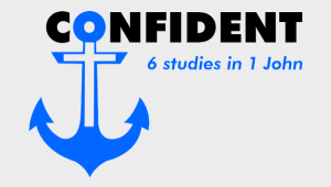 Confident - 6 studies in 1 John