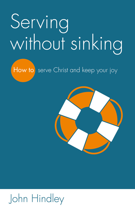 9781908762351-Hindley-Serving-without-sinking-How-to-serve-Christ-and-keep-your-joy