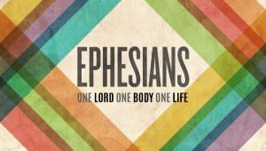 Ephesians: one Lord, one body, one life