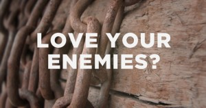 Love-Your-Enemies-Right