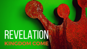 Revelation - Kingdom Come